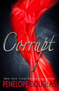COVER REVEAL +GIVEAWAY ~Corrupt by Penelope Douglas~