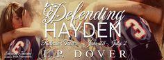 #ReleaseTour – Defending Hayden by LP Dover | Ali - The Dragon Slayer http://cancersuckscouk.ipage.com/releasetour-defending-hayden-by-lp-dover/