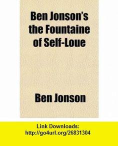 Ben Jonsons the Fountaine of Self-Loue (9781151486752) Ben Jonson , ISBN-10: 1151486752  , ISBN-13: 978-1151486752 ,  , tutorials , pdf , ebook , torrent , downloads , rapidshare , filesonic , hotfile , megaupload , fileserve