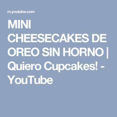 MINI CHEESECAKES DE OREO SIN HORNO | Quiero Cupcakes! - YouTube