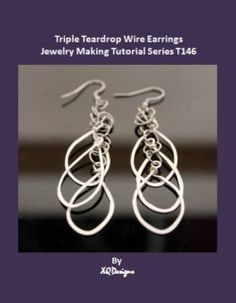 FREE - Triple Teardrop Wire Earrings Jewely Making Tutorial T146 (Item ID: 326511, End Time : N/A) - DIY Lessons - Learn Jewelry Making With Online Lessons, Videos and PDF Tutorials