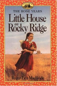 (West, daughter of Laura Ingalls Wilder) Little House on Rocky Ridge (Roger Lea MacBride) Reading Lists, Book Lists, Wilder Book, Laura Ingalls Wilder, Reading Rainbow, Chapter Books, Illustrations, Book Authors, Paperback Books