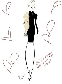 """""""be the woman you want to be."""" - @DVF    #fashionillustration http://www.designsbybc.net/2012/11/i-wearingdvf.html"""