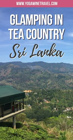 Yogawinetravel.com: Madulkelle Tea and Eco Lodge in Kandy - Glamping in Sri Lanka's Tea Country. Paradise high up in the mountains of Kandy, Sri Lanka. Read on for more about staying in the heart of tea country at Madulkelle Tea & Eco Lodge, one of the country's most unique and best boutique hotels.