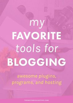 My Favorite Tools for Blogging -- Awesome Plugins, Programs, and Hosting | Want to up your blogging game? Check out some of my favorite tools and technology that have helped me create a better blog.
