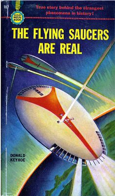 Classic SF: The Flying Saucers Are Real, paperback book cover (1950) Cover artist: Frank Tinsley  Source: Hang Fire Books    We never doubted it.