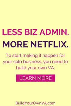 Less business admin, more Netflix! To start making it happen for your solopreneur business, you need to build your own VA.