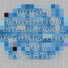 World Migration - International Organization for Migration