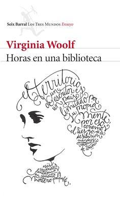 Horas en una biblioteca / Virginia Woolf https://cataleg.ub.edu/record=b2190471~S1*cat