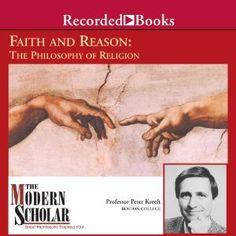Amazon.com: The Modern Scholar: Faith and Reason: The Philosophy of Religion (Audible Audio Edition): Peter Kreeft, Recorded Books: Books