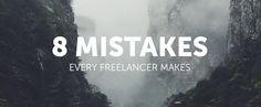 8 mistakes every freelancer makes. @andreaarnold @dkw646 @jenniferernst