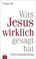 """Walters Bücher: News: Franz Alt """"Was Jesus wirklich gesagt hat"""""""