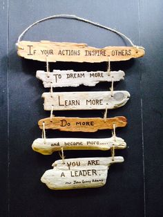 Leadership Inspirational Quote Driftwood Sign