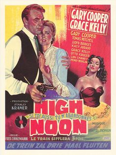 High Noon Directed by Fred Zinnemann. Gary Cooper - Marshal Will Kane Grace Kelly - Amy Fowler Kane Also starring Thomas Mitchell, Lloyd Bridges, Katy Jurado, Otto Kruger, Harry Morgan and Lon Chaney Jr. Old Movie Posters, Classic Movie Posters, Cinema Posters, Classic Movies, Film Posters, Gary Cooper, Westerns, Marlon Brando, Old Movies