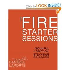 Fire starter sessions for finding the spark inside to start your own business.  (maybe figuring out how to be your own boss or work from home.)