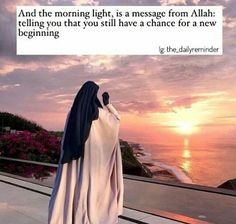 """""""And the morning light, is a message from Allah: telling you that you still have a chance for a new beginning. Islamic Phrases, Islamic Messages, Islamic Love Quotes, Islamic Inspirational Quotes, Muslim Quotes, Religious Quotes, Arabic Quotes, Imam Ali Quotes, Allah Quotes"""
