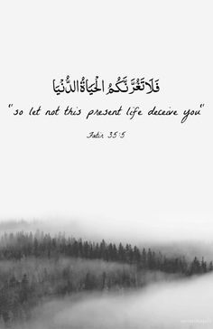 So let not this present life deceive you... • Islamic Art and Quotes