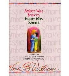 Amber was brave, Essie was smart by Vera B. Williams.