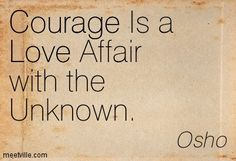#Courage is a #love affair....