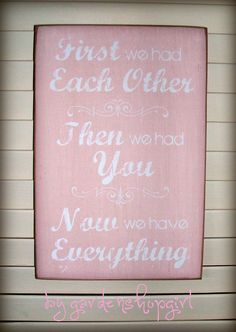 First We Had Each Other Then We Had You Baby Girl Nursery Sign by gardenshopgirl love this sign!