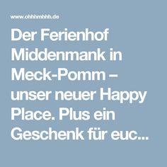 Der Ferienhof Middenmank in Meck-Pomm – unser neuer Happy Place. Plus ein Geschenk für euch!   Ohhh… Mhhh…