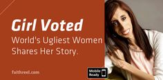 Very inspirational! Girl Voted The World's Ugliest Women Tells Her Story. You Don't Want To Miss This! - Faithreel.com