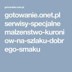 gotowanie.onet.pl serwisy-specjalne malzenstwo-kuroniow-na-szlaku-dobrego-smaku