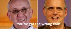 Pope Francis, you scheming Bluth!