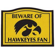 Iowa Hawkeyes 11.5'' x 9'' Beware of Fan Sign