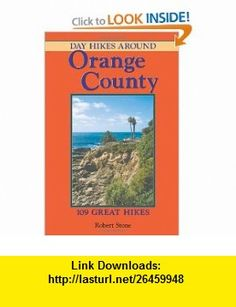 Day Hikes Around Orange County (9781573420471) Robert Stone , ISBN-10: 1573420476  , ISBN-13: 978-1573420471 ,  , tutorials , pdf , ebook , torrent , downloads , rapidshare , filesonic , hotfile , megaupload , fileserve