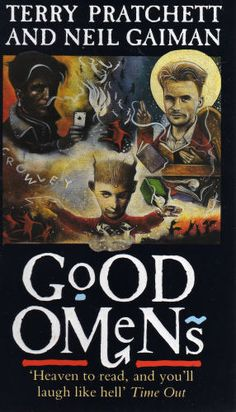 """UK Cover for Good Omens - """"DON'T THINK OF IT AS DYING, said Death. JUST THINK OF IT AS LEAVING EARLY TO AVOID THE RUSH.""""   - Terry Pratchett, Good Omens"""