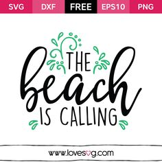 The beach is calling Free SVG, EPS10, DXF & PNG files You can use it to your personal DIY Coffee mugs Frames Clothes Walls Bags Planners And on everythings you want What is an SVG file? SVG stands for Scalable Vector Graphic. SVG is just a fancy term for a graphic that can be used