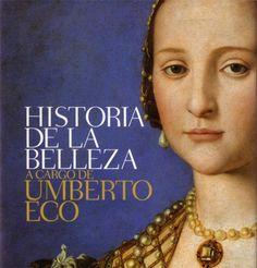 ... Historia de la belleza, Umberto Eco. http://mundoconsciente.es/manifiesto-por-las-mujeres-reales/#