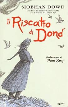Il riscatto di Dond - Siobhan Dowd - Libro - Uovonero - I geodi Early Readers, Free Ebooks, Audio Books, Childrens Books, Reading, Movie Posters, You Complete Me, Children Books, Children Story Book