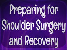 Preparing for Shoulder Surgery and Recovery – Notes and Embellishments Rotator Cuff Surgery Recovery, Shoulder Surgery Recovery, Reverse Shoulder Replacement, Shoulder Replacement Surgery, Shoulder Ice Pack, Frozen Shoulder, Arthroscopic Shoulder Surgery, Shoulder Rehab, Rotator Cuff Tear