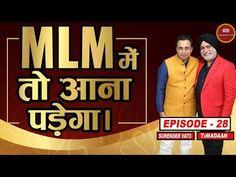 MLM में तो आना पड़ेगा!   Episode 28   TsMadaan   Chat With Surender Vats - YouTube