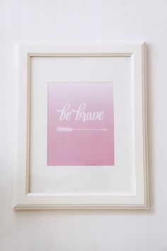 Be Brave Print in Ombre Pink - cute addition to a nursery gallery wall!