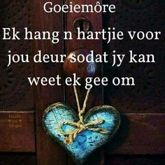 Good Morning Good Night, Good Morning Quotes, Afrikaanse Quotes, Goeie More, Morning Blessings, Special Quotes, Girl Boss, Qoutes, I Am Awesome