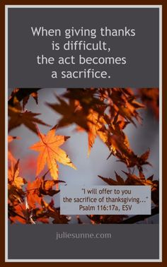 When Giving Thanks Is Difficult (the Sacrifice of Thanksgiving)