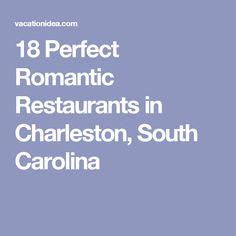 18 Perfect Romantic Restaurants in Charleston, South Carolina