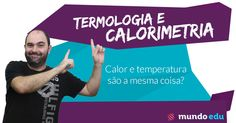 Calor e temperatura são a mesma coisa? #ENEM #MundoEdu #MundoFísica #Física