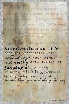 Oh! Love this! An adventurous life means different things to different people. Discover YOUR style of adventurous! www.julielichty.com