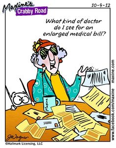 I do relate to this one, seems everytime I get the mail there is bill from some medical person, place, or thing.