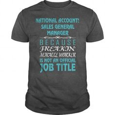 NATIONAL ACCOUNTS SALES GENERAL MANAGER Because Freakin' Miracle Worker Is Not An Official Job Title*** LIMITED TIME ONLY. ORDER NOW if you like, Item Not Sold Anywhere Else. Thank you! #Back #School #sales #Students #Teachers #Girls #Boys #Shirts