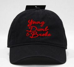 ac27f0d0086 YOUNG DUMB   BROKE DAD HAT by Hats 4 U Polo style 6-panel hat with  embroidery on the front. 100 Brushed cotton twill