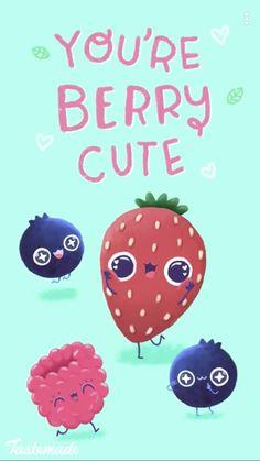 """You're Berry Cute"""