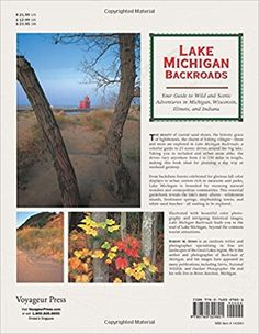 Lake Michigan Backroads: Your Guide to Wild and Scenic Adventures in Michigan, Wisconsin, Illinois, and Indiana (Backroads of ...): Robert W. Domm: 9780760329801: Amazon.com: Books