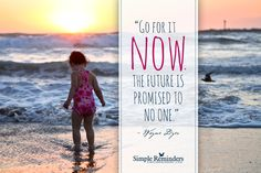 Go for it now. The future is promised to no one.  ~Wayne Dyer  #motivation #now #future #action #empowerment  @SIMPLE Comunicación Comunicación Reminders