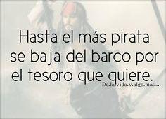 Hasta el más pirata se baja del barco por el tesoro que quiere *