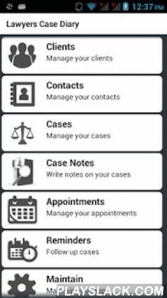 Lawyers Case Diary  Android App - playslack.com , Lawyers Case Diary is uniquely designed for legal professionals. This app can be of great use for lawyers/advocates, paralegals, law school students, attorneys and non-attorney staff. Manage clients and access their information wherever you are and whenever you want. You can manage your cases, make appointments, set reminders for your follow-ups, import contact details from phone contacts and restore data with its in-built backup mechanism…